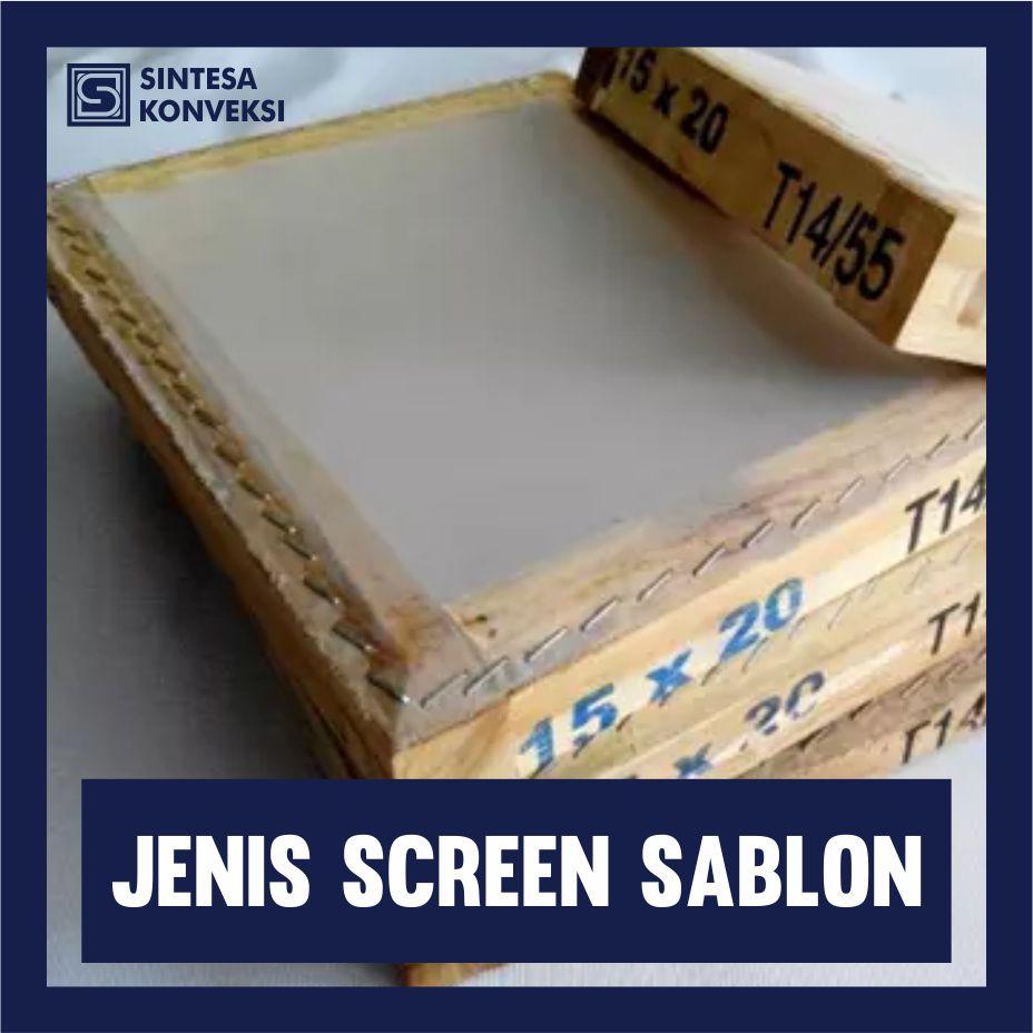JENIS SCREEN SABLON